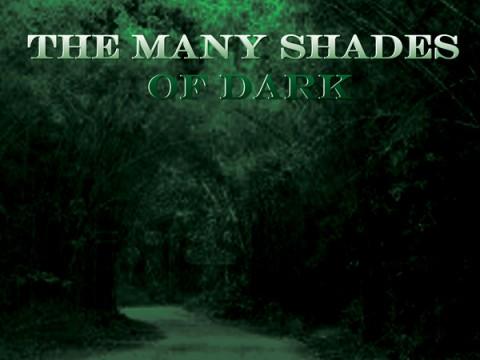 The Many Shades of Dark by Monty Wheeler