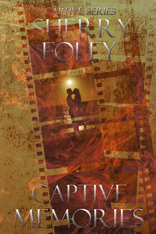 Captive Memories by Sherry Foley