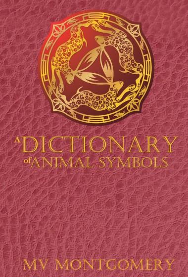 A Dictionary of Animal Symbols