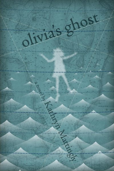 Olivia's Ghost by Kathryn Mattingly