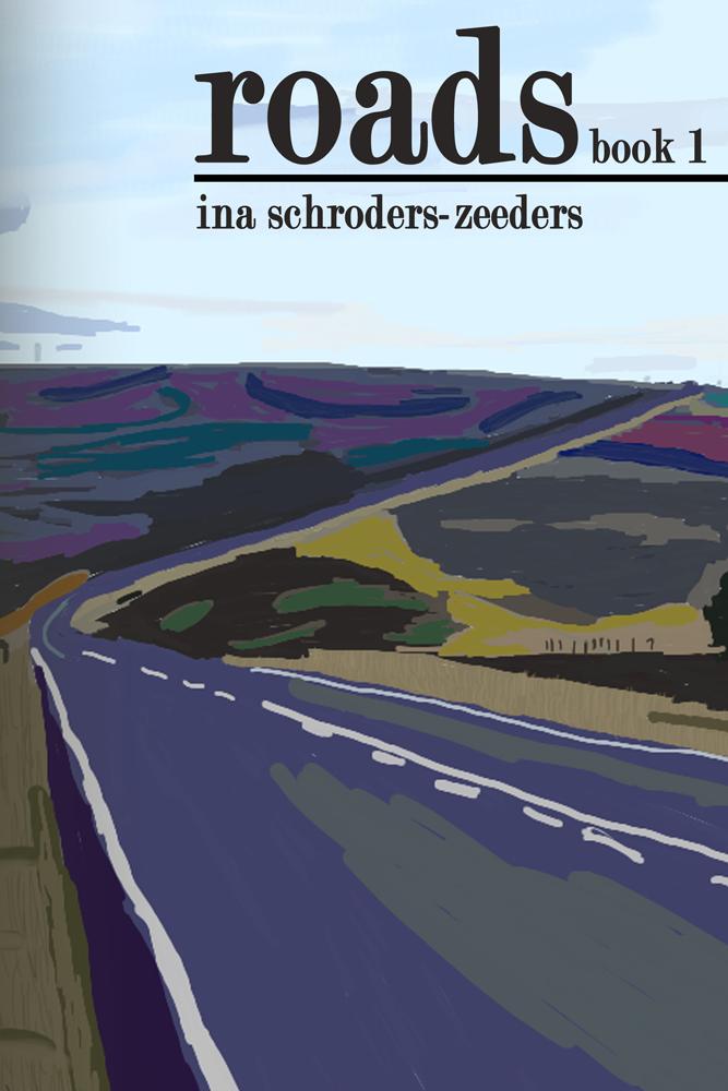 Roads Book 1 by Ina Schroders-Zeeders