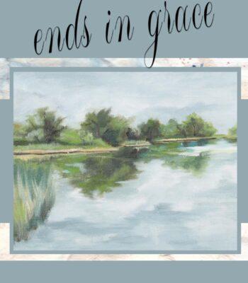 It Begins in Silence, Ends in Grace